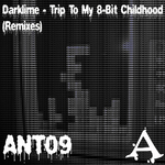 Trip To My 8-Bit Childhood (remixes)