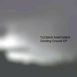 RANTANEN, Tuomas - Grinding Ground EP (Front Cover)