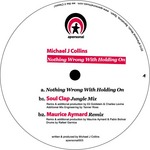 COLLINS, Michael J - Nothing Wrong With Holding On (Front Cover)