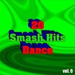 20 Smash Hits Dance: Vol 6