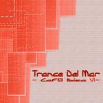 Trance Del Mar: Cafe Ibiza Vol 7 (unmixed tracks)