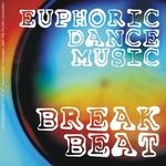 Euphoric Dance Music: Breakbeat