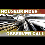 HOUSE GRINDER - Observer Call (Front Cover)
