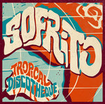 VARIOUS - Sofrito: Tropical Discotheque (Front Cover)