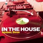 In The House: Season Three