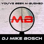 You've Been M Bushed