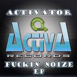 Fuckin' Noize EP