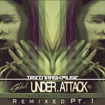 Under Attack EP (remixed Part 1)