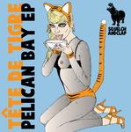 TETE DE TIGRE - Pelican Bay EP (Front Cover)