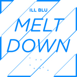 ILL BLU - Meltdown EP (Front Cover)