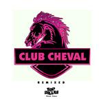Club Cheval (remixes)