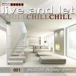 Live & Let Chill 001 (Special Chillout Lounge & Downbeat Grooves)