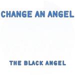 Change An Angel