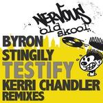 Testify (Kerri Chandler remixes)