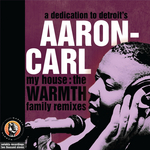 SELEKTA & WARMTH FAMILY - Dedication To Detroit's Aaron-Carl: My House (WARMTH Family remixes) (Front Cover)