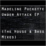 PUCKETTE, Madeline - Under Attack EP (The House & Bass mixes) (Front Cover)