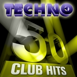 50 Techno Club Hits Vol 1 (5 Hours Full Of Essential Music The Best In Techno Electro Trance & Dance House Anthems)
