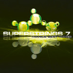 Superstrings 7 (Trance Best Tunes)