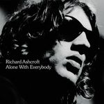 RICHARD ASHCROFT - Alone With Everybody (Front Cover)