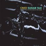 ORCHESTRAL MANOEUVRES IN THE DARK - Sugar Tax (Front Cover)