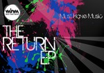 MUST HAVE MUSIC - The Return EP (Front Cover)