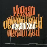 MORGAN - Organized (Front Cover)