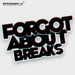 Forgot About Breaks