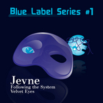 Blue Label Series #1: Following The System