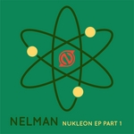 NELMAN - Nukleon EP (Part 1) (Front Cover)