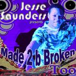 Made 2 B Broken (Part Too)