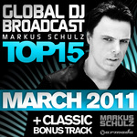 SCHULZ, Markus/VARIOUS - Global DJ Broadcast Top 15 March 2011 (Front Cover)