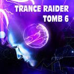 Trance Raider: Tomb 6