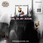 ENGLISH HOUSE - Girl In My Room (Front Cover)