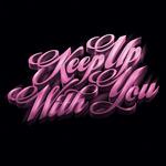 Keep Up With You (Bonus Track Version) EP