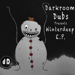 Darkroom Dubs Presents Winterdeep EP