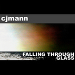CJMANN - Falling Through Glass (Front Cover)