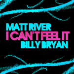 RIVER, Matt & BILLY BRYAN - I Can't Feel it (Front Cover)
