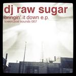 DJ RAW SUGAR - Bringin' It Down EP (Front Cover)