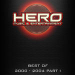 Best Of Hero Music 2000-2004: Part 1