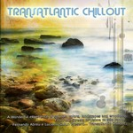 Transatlantic Chill Out (complied by Smiley Pixie)