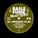 DJ AMAZING CLAY - Baile Funk Masters #4 (Front Cover)