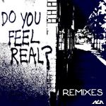 Do You Feel Real (remixes)
