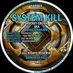 System Kill