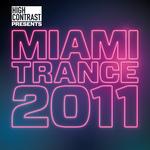 High Contrast Presents Miami Trance 2011