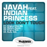 JAVAH feat INDIAN PRINCESS - Look Don't Touch (Front Cover)