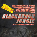Blackboard Jungle Vol 2: Respect My Sh*t