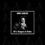 Don Carlos DJ's Singers & Dubs