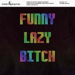 Funny Lazy Bitch