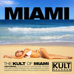 KULT Records Presents The KULT Of Miami