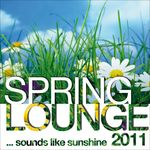 Spring Lounge 2011 (Sounds Like Sunshine)